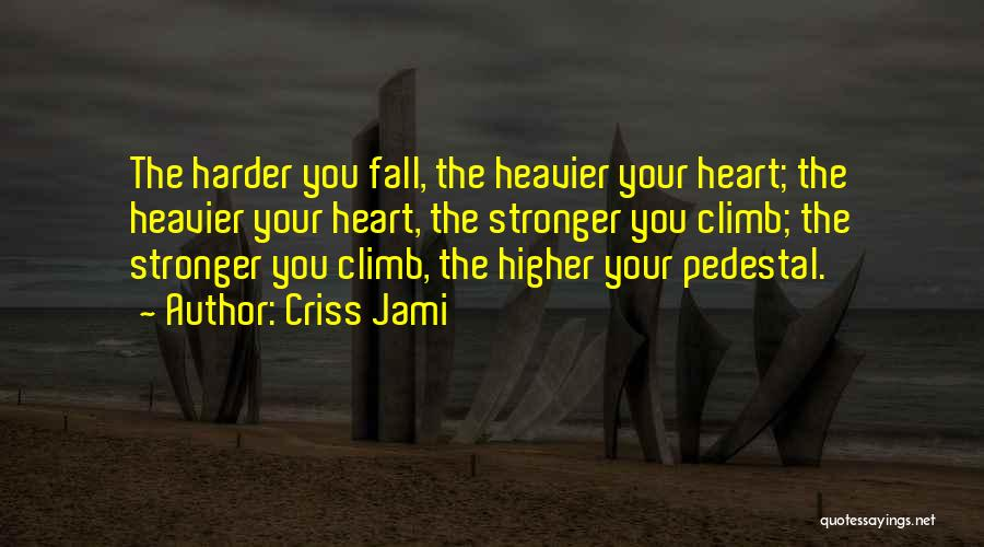 Climbing Higher Quotes By Criss Jami