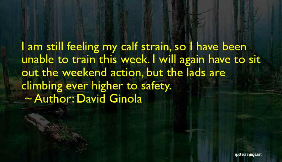Climbing Higher Quotes By David Ginola