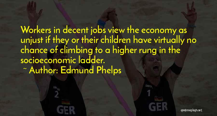 Climbing Higher Quotes By Edmund Phelps