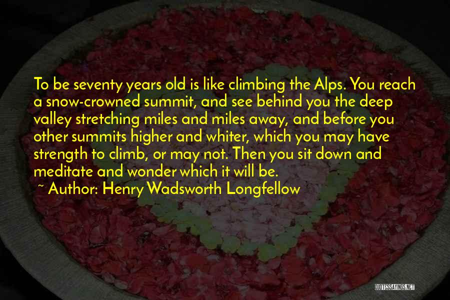 Climbing Higher Quotes By Henry Wadsworth Longfellow