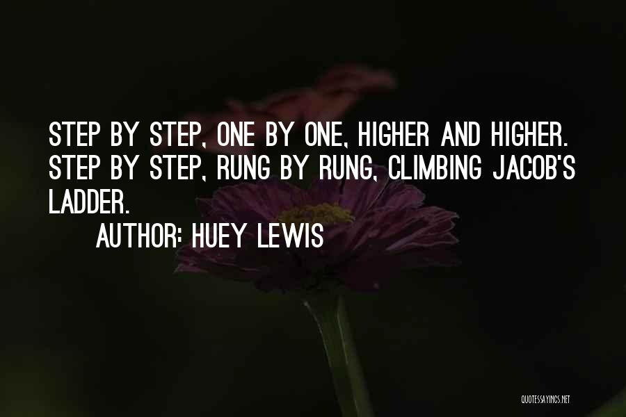 Climbing Higher Quotes By Huey Lewis