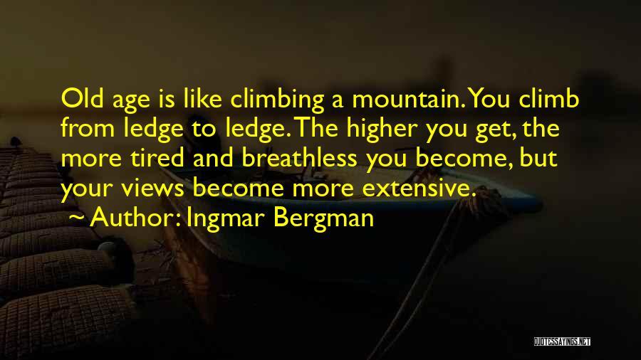 Climbing Higher Quotes By Ingmar Bergman