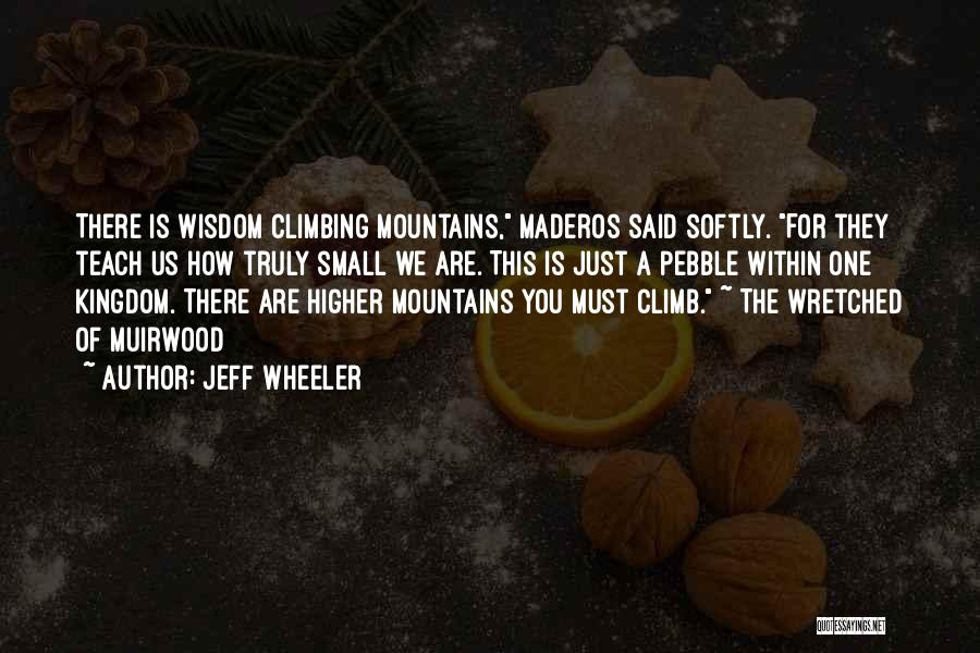 Climbing Higher Quotes By Jeff Wheeler