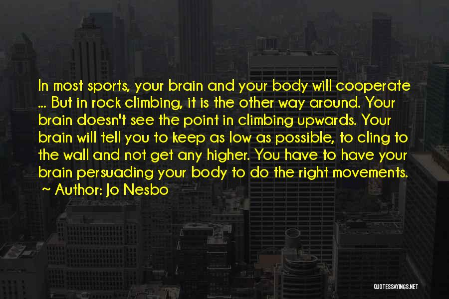 Climbing Higher Quotes By Jo Nesbo
