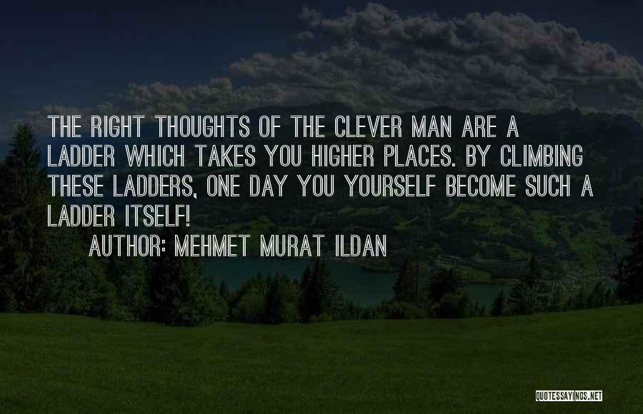 Climbing Higher Quotes By Mehmet Murat Ildan