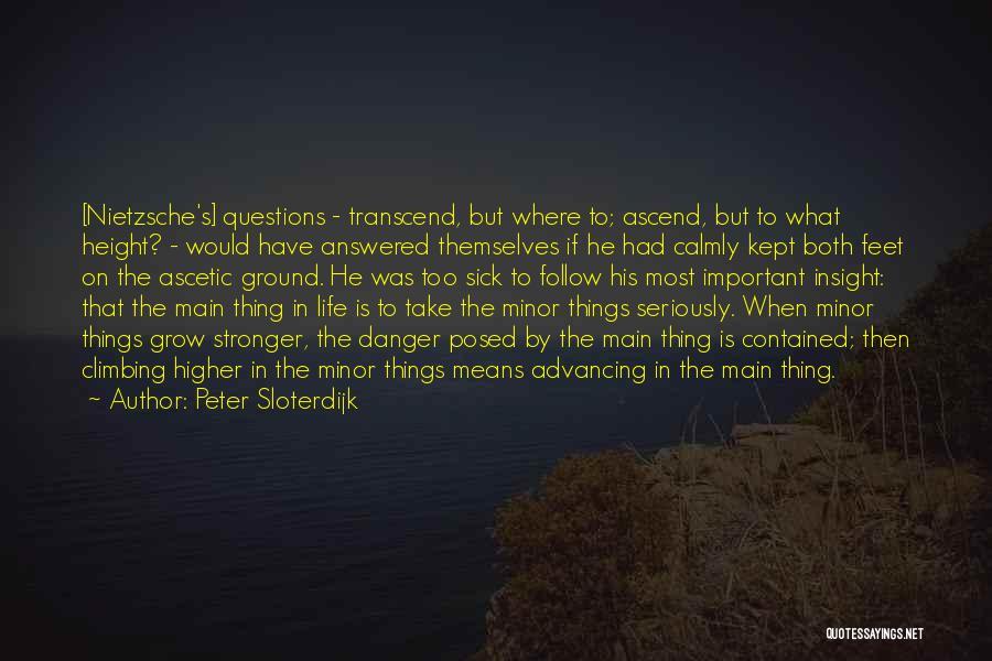Climbing Higher Quotes By Peter Sloterdijk