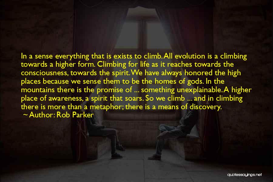 Climbing Higher Quotes By Rob Parker