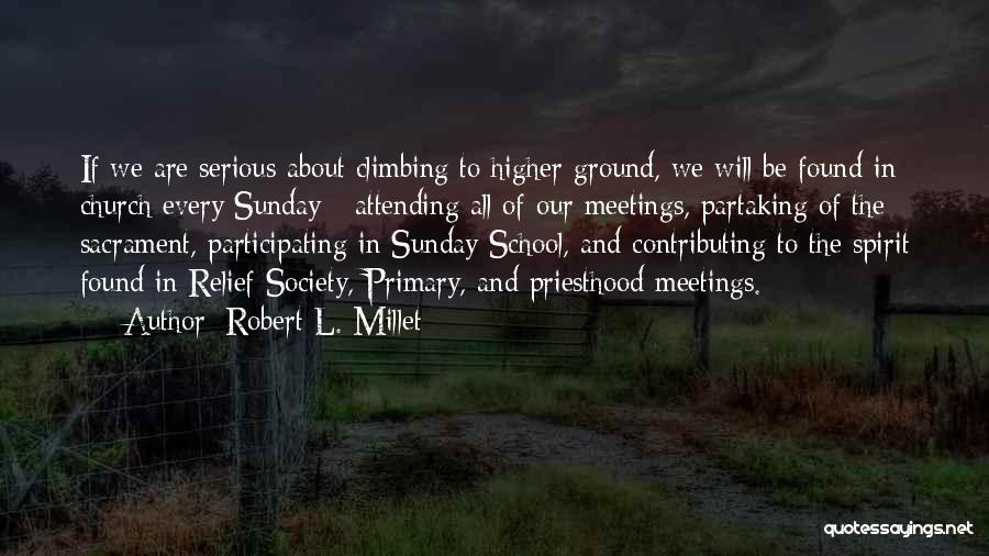 Climbing Higher Quotes By Robert L. Millet