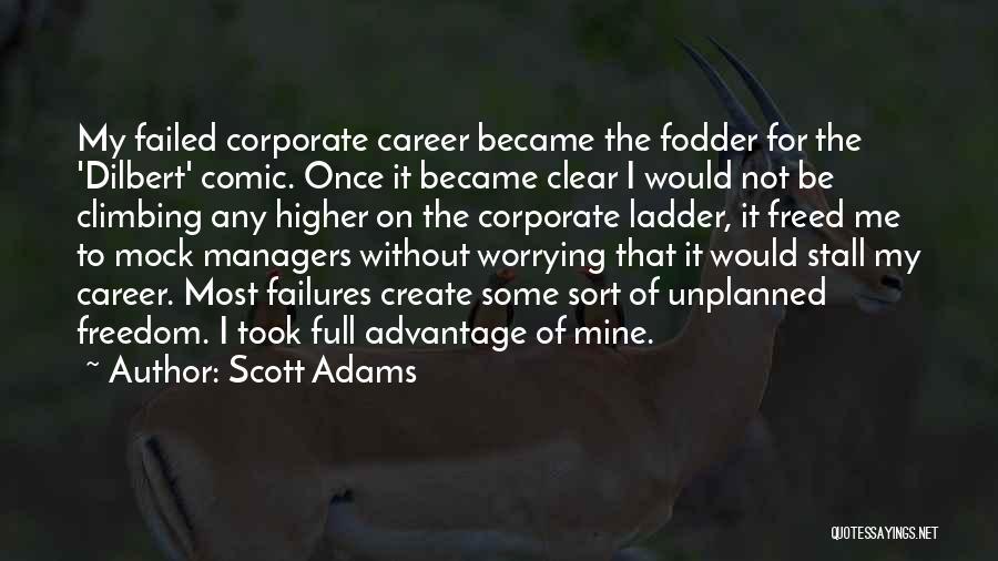 Climbing Higher Quotes By Scott Adams