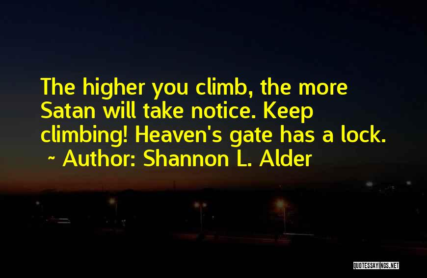 Climbing Higher Quotes By Shannon L. Alder