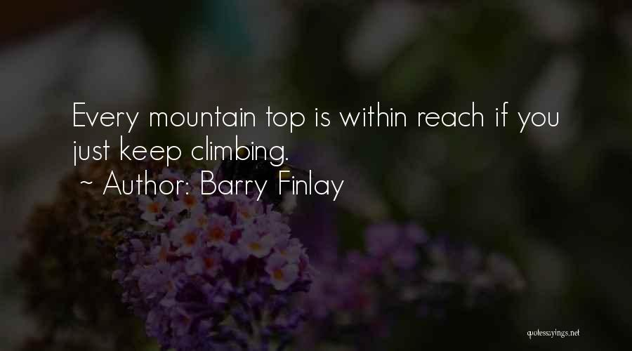 Climbing To The Top Of The Mountain Quotes By Barry Finlay