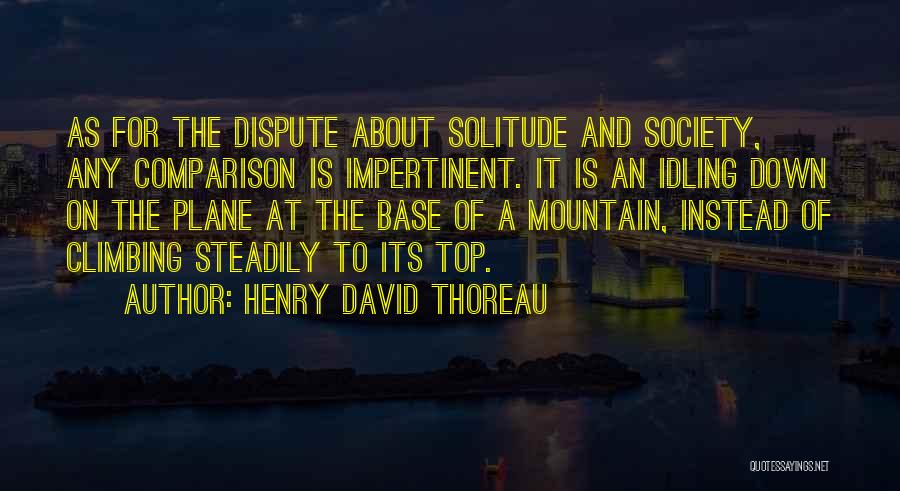 Climbing To The Top Of The Mountain Quotes By Henry David Thoreau