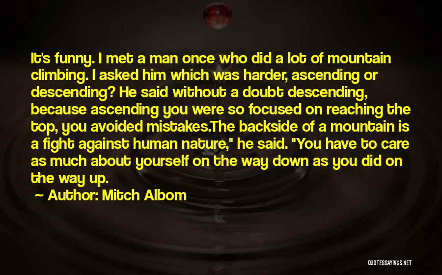 Climbing To The Top Of The Mountain Quotes By Mitch Albom