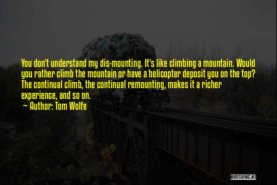 Climbing To The Top Of The Mountain Quotes By Tom Wolfe