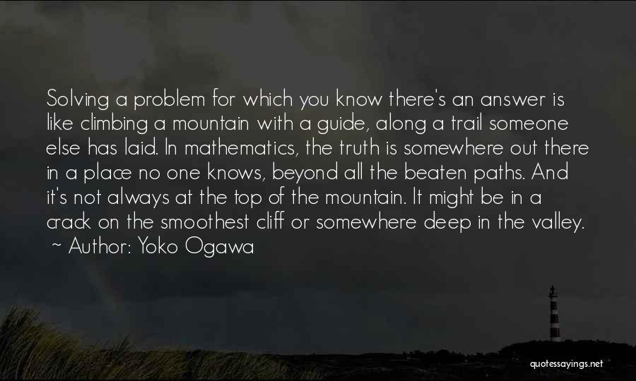Climbing To The Top Of The Mountain Quotes By Yoko Ogawa