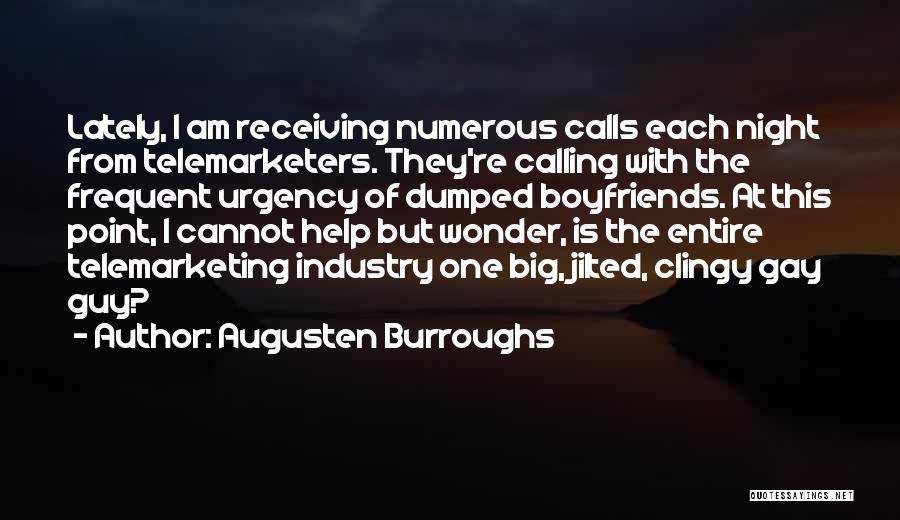 Clingy Boyfriends Quotes By Augusten Burroughs