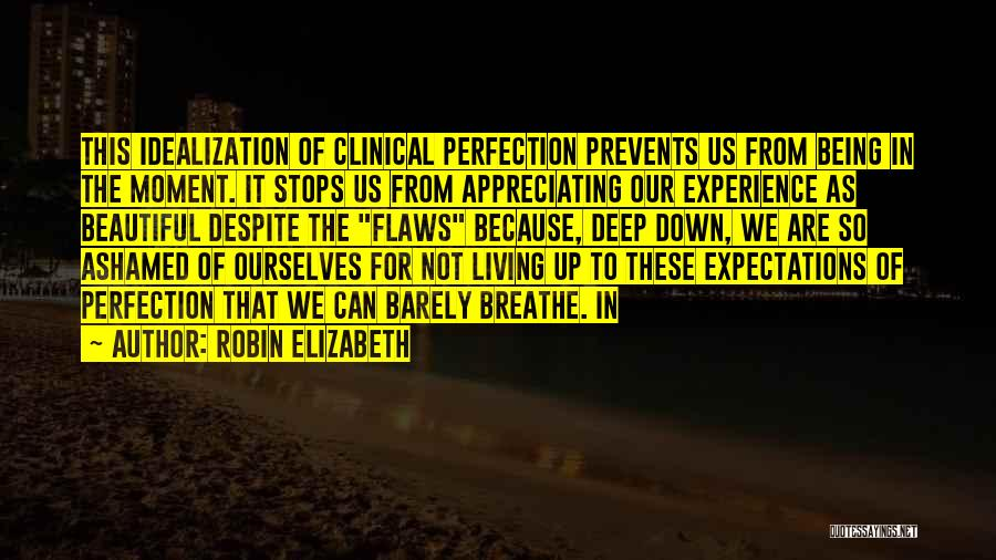 Clinical Experience Quotes By Robin Elizabeth