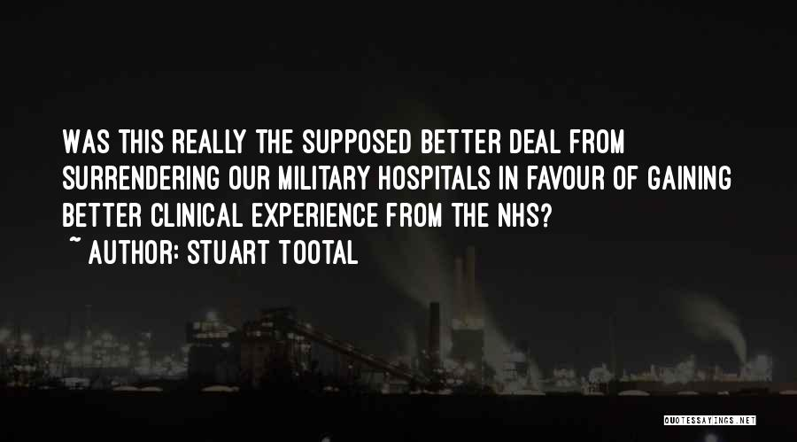 Clinical Experience Quotes By Stuart Tootal