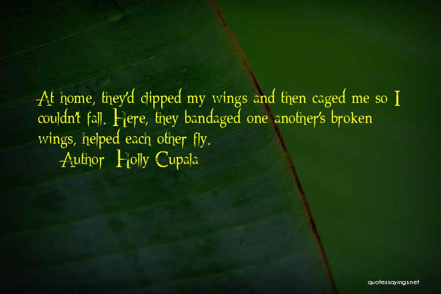 Clipped Wings Quotes By Holly Cupala
