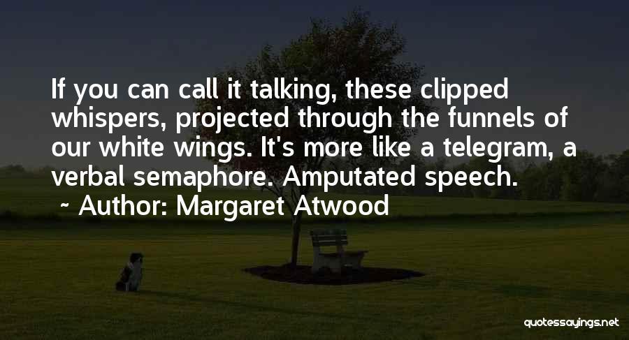 Clipped Wings Quotes By Margaret Atwood