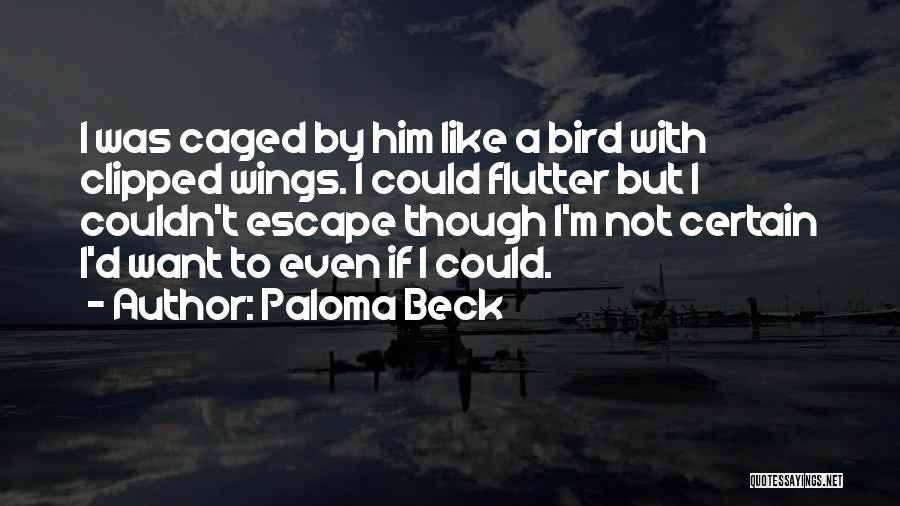 Clipped Wings Quotes By Paloma Beck