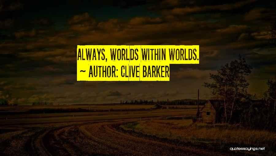 Clive Barker Quotes 1045902