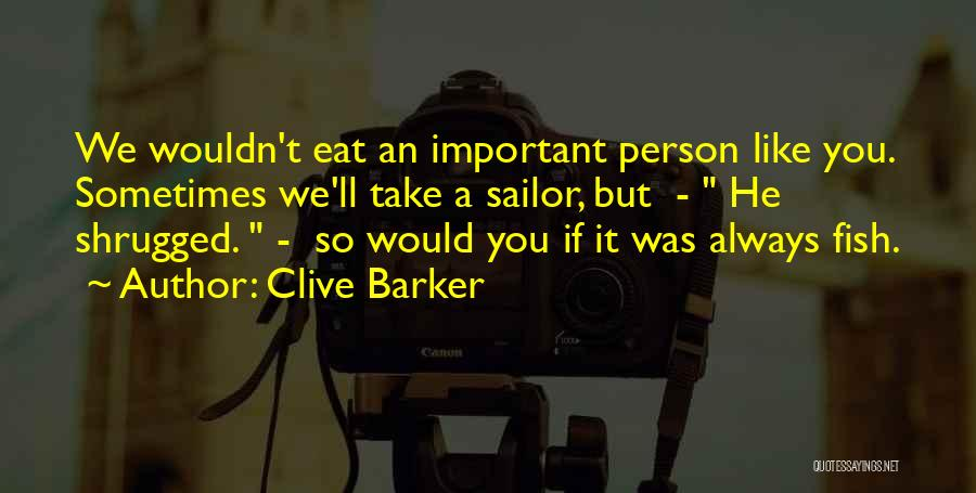 Clive Barker Quotes 1511264