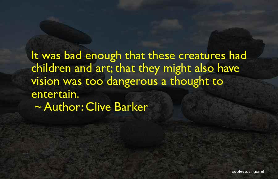 Clive Barker Quotes 2032312