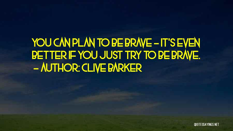 Clive Barker Quotes 614776