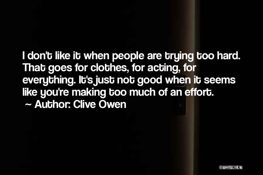 Clive Owen Quotes 1019518