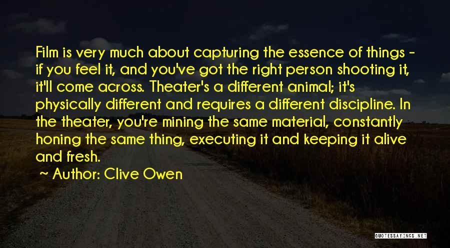 Clive Owen Quotes 1048623