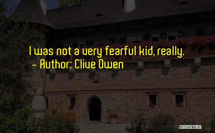 Clive Owen Quotes 1049349