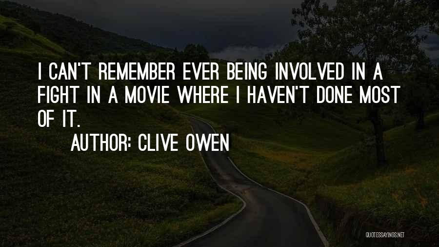 Clive Owen Quotes 1118300
