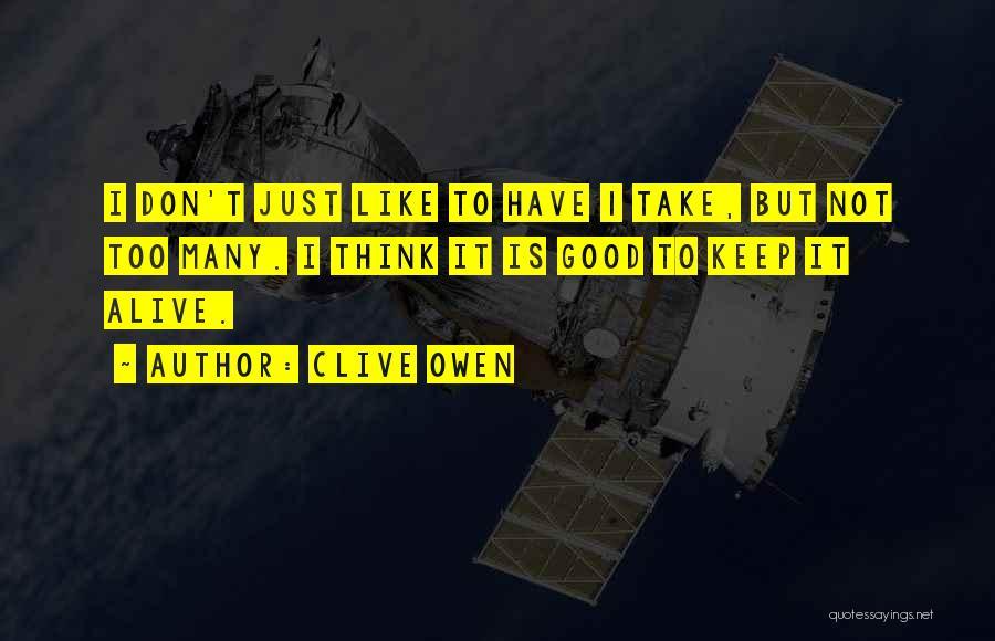 Clive Owen Quotes 1156775