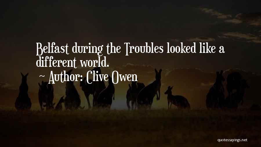 Clive Owen Quotes 1216864