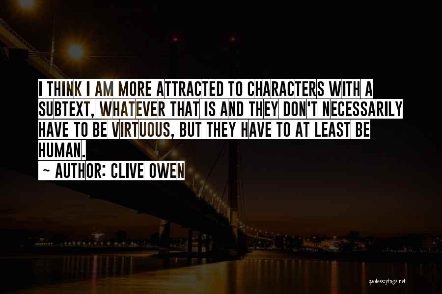 Clive Owen Quotes 1254896