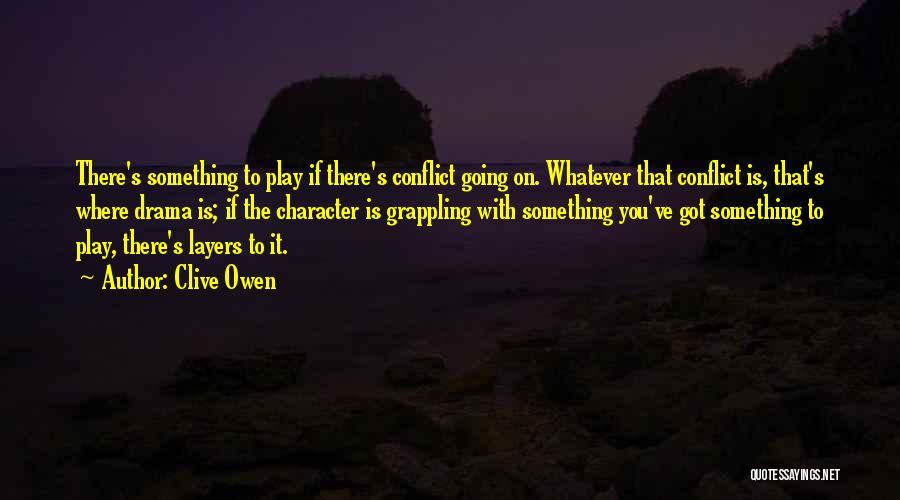 Clive Owen Quotes 1372865
