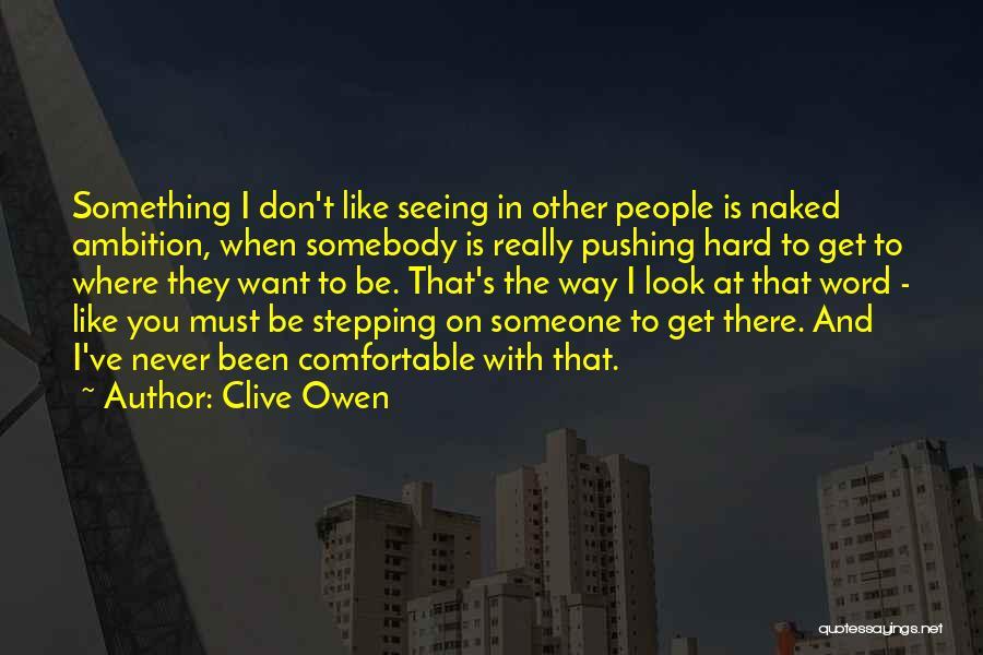 Clive Owen Quotes 1379783
