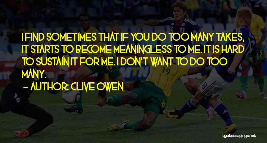 Clive Owen Quotes 1440397