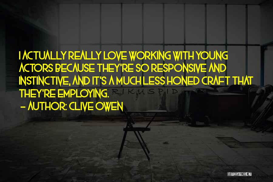 Clive Owen Quotes 1489717
