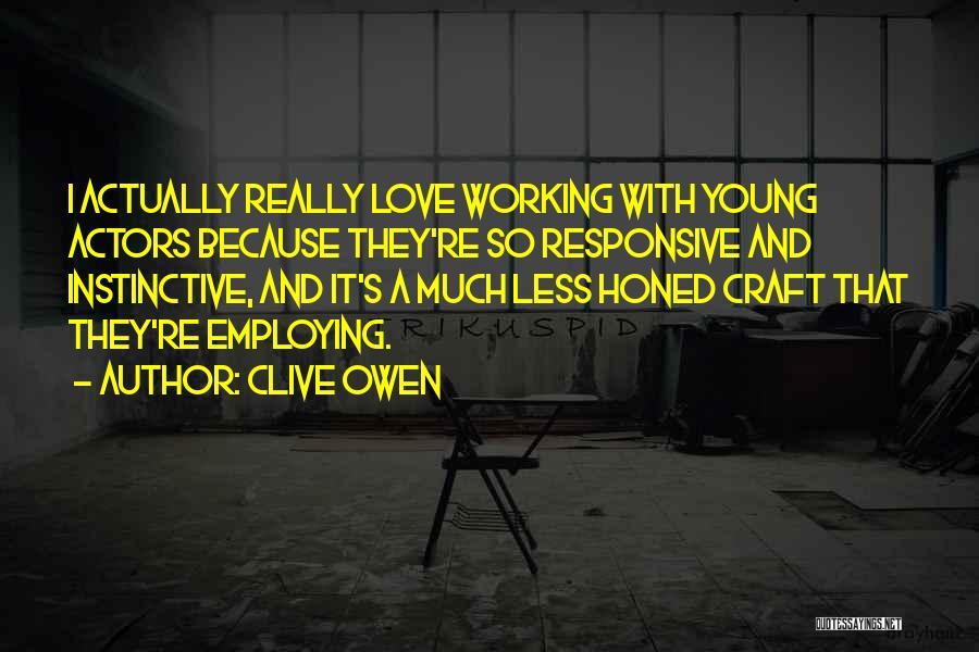 Clive Owen Quotes 1489717