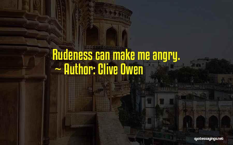 Clive Owen Quotes 1553907