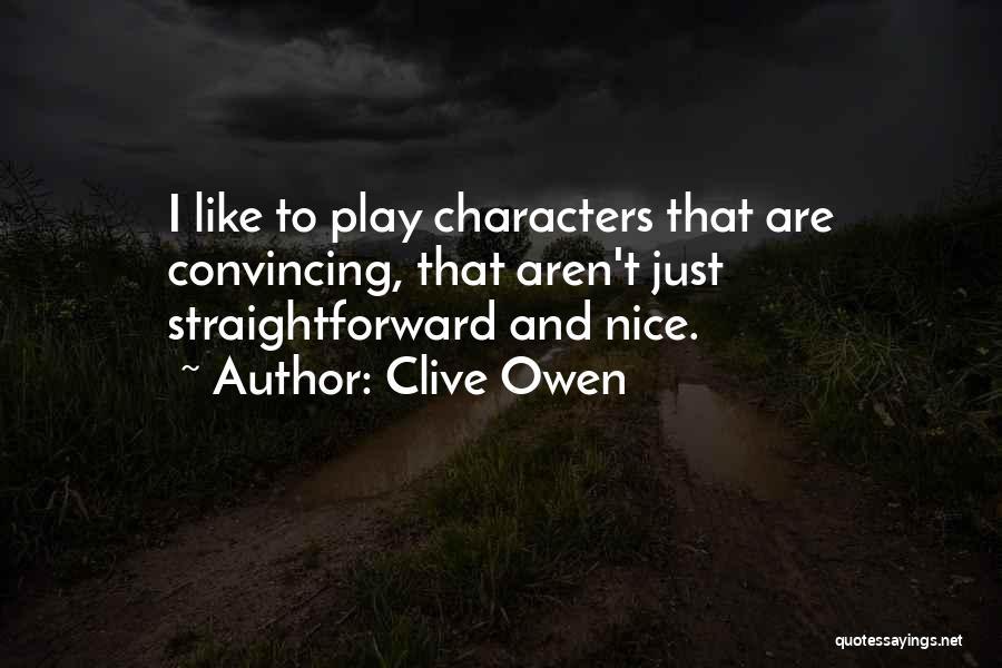 Clive Owen Quotes 1565094