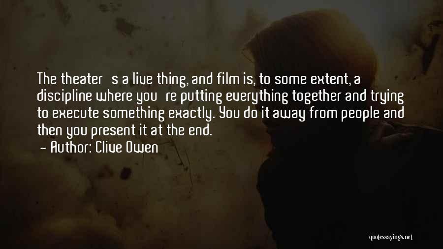 Clive Owen Quotes 1640902
