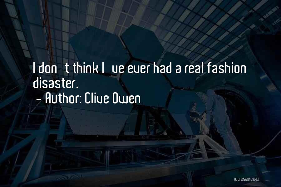 Clive Owen Quotes 1661210
