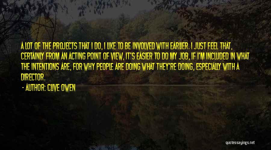 Clive Owen Quotes 1685533