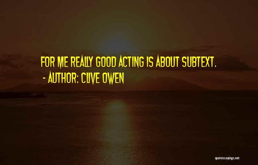 Clive Owen Quotes 1689987