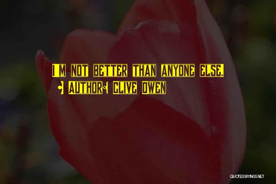 Clive Owen Quotes 1723925