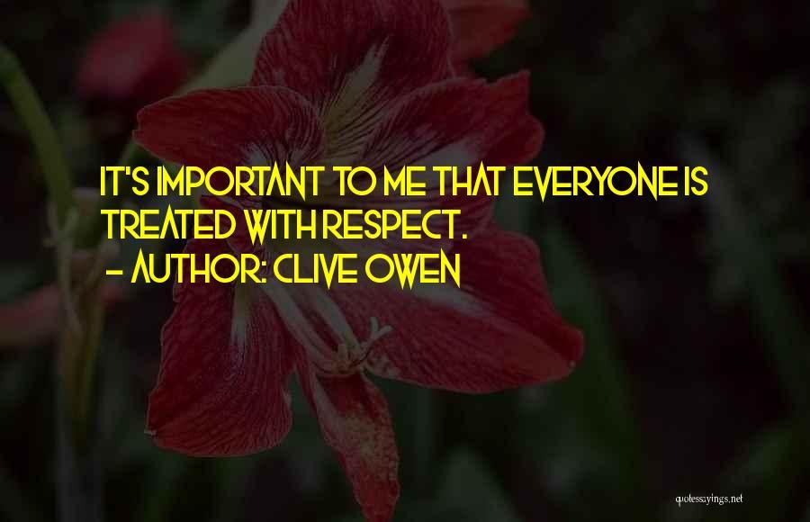 Clive Owen Quotes 1727101