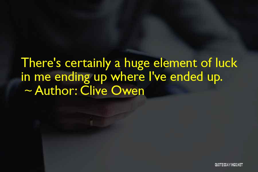 Clive Owen Quotes 1780989